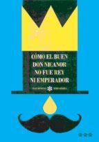 Cómo el buen Don Nicanor no fue rey ni emperador