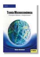 TEORIA MICROECONOMICA: PRINCIPIOS BASICOS Y AMPLIACIONES (8ª ED.)