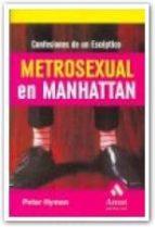 Metrosexual en Manhattan : confesiones de un escéptico