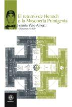 RETORNO DE HENOCH O LA MASONERÍA PRIMIGENIA (EBOOK)