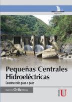 PEQUEÑAS CENTRALES HIDROELECTRICAS (EBOOK)
