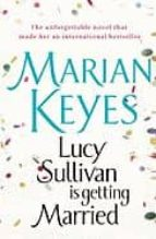 lucy sullivan is getting married marian keyes 9780099489993