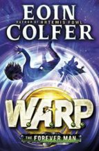 The Forever Man (W.A.R.P. Book 3) (WARP)