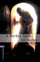morbid taste for bones (obl 4: oxford bookworms library) 9780194791793