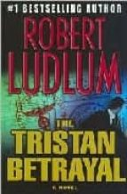 The Tristan Betrayal (Ludlum, Robert)