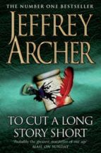 to cut a long story short-jeffrey archer-9780330419093