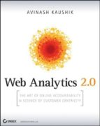 web analytics 2.0: the art of online accountability and science o f customer centricity kaushik avinash 9780470529393