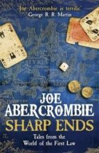 sharp ends: stories from the world of the first law-joe abercrombie-9780575104693