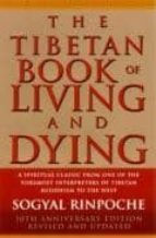 tibetan book of living and dying: a spiritual classic from one of the foremost interpreters of tibetan buddhism to the west (2nd ed.) rinpoche sogyal 9780712615693