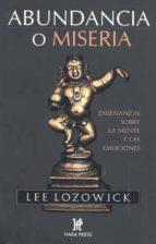 abundancia o miseria: enseñanzas sobre la mente y las emociones lee lozowick 9780977789993