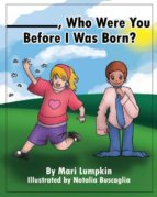 El libro de ________, Who were you before i was born? autor MARI LUMPKIN DOC!