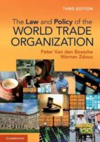 El libro de The law and policy of the world trade organization: text cases and materials (3rd revised edition) autor VV.AA. TXT!