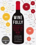 wine folly: the essential guide to wine madeline puckette justin hammack 9781592408993