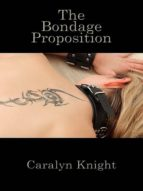 The Bondage Proposition: A BDSM Fantasy (English Edition)