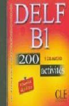 delf b1: 200 activites (cd audio) a. bloomfield s. moglia 9782090328493