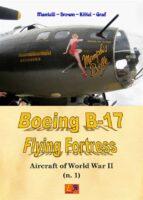 Boeing B-17 Flying Fortress (Aircraft of World War II) (English Edition)