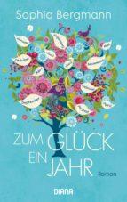 zum glück ein jahr (ebook)-sophia bergmann-9783641180393