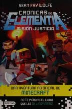 Cronicas de Elementia 1. Mision Justicia (Crónicas De Elementia/ the Elementia Chronicles)