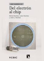 del electrón al chip (ebook)-gloria huertas-luisa huertas-jose l. huertas-9788400099893