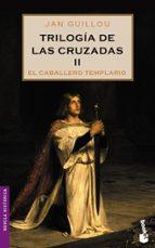 Trilogía de las Cruzadas II. El caballero templario (Novela histórica)