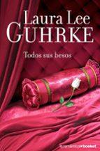 todos sus besos-laura lee guhrke-9788408070993