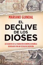 el declive de los dioses: los secretos del poder del dinero en es paña (1973 2011) mariano guindal 9788408104193