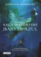 bajo el azul (waterfire 1)-jennifer donnelly-9788408133193