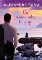 un oceano entre tu y yo alexandra roma 9788408137993