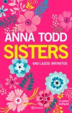sisters: lazos infinitos-anna todd-9788408178293