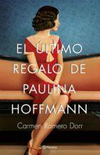 el ultimo regalo de paulina hoffmann-carmen romero dorr-9788408180593