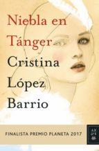 niebla en tánger (ebook) cristina lopez barrio 9788408181293