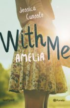 with me. amelia jessica cunsolo 9788408196693
