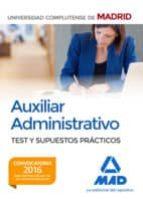 auxiliar administrativo de la universidad complutense de madrid: test y supuesto-9788414203293