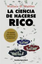 la ciencia de hacerse rico-wallace d. wattles-9788415139393