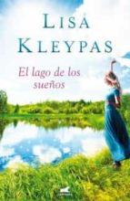 el lago de los sueños lisa kleypas 9788415420293