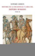 Historia de la decadencia y caída del Imperio Romano. Tomo IV: El Imperio de Oriente y las cruzadas (años 733 a 1261). Fin del Imperio de Oriente y coronación de Petrarca (años 1204 a 1430)