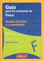guía para los examenes de fisica: pruebas de acceso a la universi dad antonio guirao piñera 9788415463993