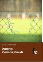 deporte, violencia y fraude-jose manuel ferro veiga-9788415624493