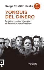 yonquis del dinero: las diez grandes historias de la corrupcion valenciana sergi castillo prats 9788416012893