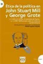 ética de la política en john stuart mill y george grote rafael cejudo 9788416032693