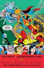 grandes autores de superman: jose luis garcia-lopez - superman y los mejores superheroes del mundo-david michelinie-9788416255993