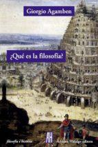 ¿qué es la filosofía? giorgio agamben 9788416287093