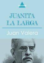 Juanita la Larga (Imprescindibles de la literatura castellana)