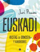 euskadi: recetas de donostia y alrededores-josé pizarro-9788416407293