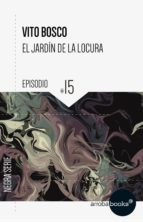 el jardín de la locura: episodio 15 (ebook)-vito bosco-9788416530793
