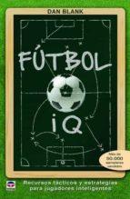 futbol iq: recursos tacticos y estrategias para jugadores inteligentes dan blank 9788416676293