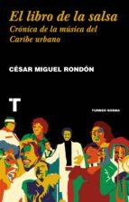 el libro de la salsa: cronica de la musica del caribe urbano cesar miguel rondon 9788416714193