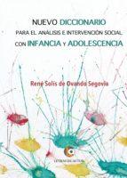 nuevo diccionario para el análisis e intervención social con infancia y adolescencia (ebook)-rene solis de ovando segovia-9788416760893