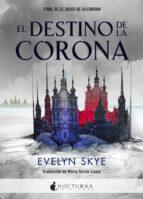 el destino de la corona evelyn skye 9788416858293