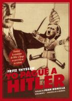 yo pague a hitler-fritz thyssen-9788416981793